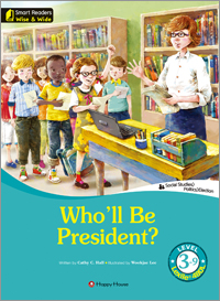 Smart Readers: Wise & Wide 3-9. Who'll Be President?
