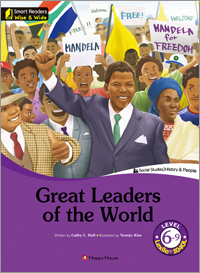 Smart Readers: Wise & Wide 6-9. Great Leaders of the World